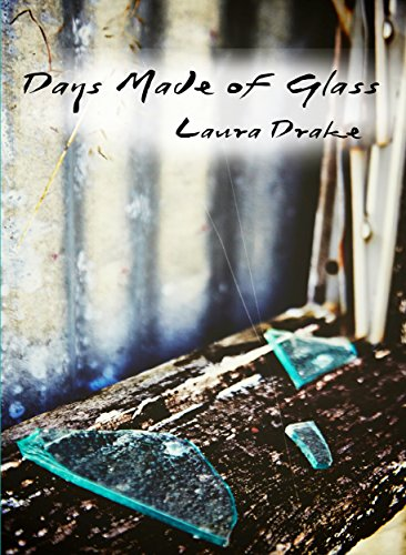 DAYS MADE OF GLASS