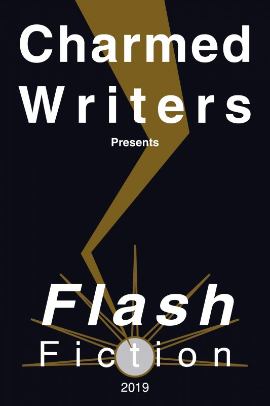 CHARMED WRITERS PRESENTS: FLASH FICTION 2019