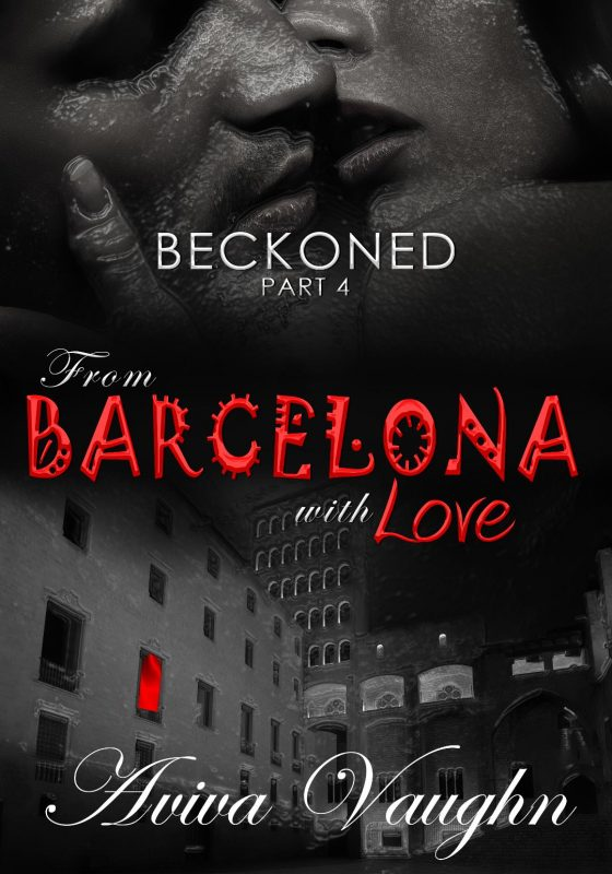 BECKONED, PART 4: FROM BARCELONA WITH LOVE