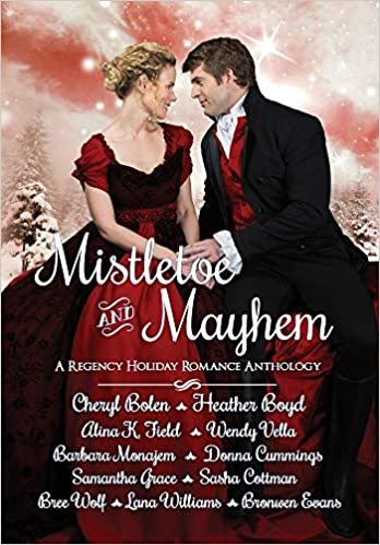MISTLETOE & MAYHEM: A REGENCY HOLIDAY ROMANCE ANTHOLOGY