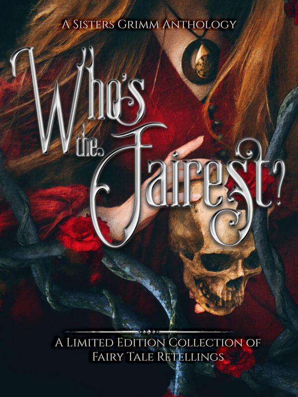 WHO'S THE FAIREST? A Sisters Grimm Anthology