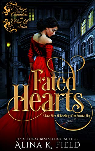 FATED HEARTS: A Love After All Retelling of the Scottish Play