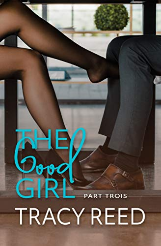 THE GOOD GIRL Part Trois